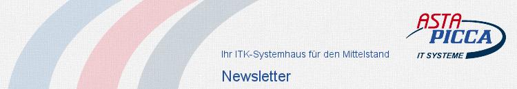 Newsletter ASTA-PICCA IT-Systeme GmbH